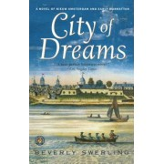 City of Dreams: A Novel of Nieuw Amsterdam and Early Manhattan, Paperback