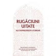 Rugaciuni uitate ale dumnezeiestii Liturghii