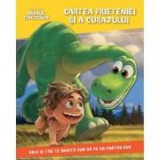Disney. Bunul dinozaur. Cartea prieteniei si a curajului