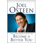 Become a Better You. 7 Keys to Improving Your Life Every Day, Paperback/Joel Osteen