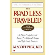The Road Less Traveled, 25th Anniversary Edition: A New Psychology of Love, Traditional Values and Spiritual Growth, Paperback/M. Scott Peck