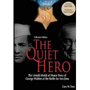 The Quiet Hero (Collectors Edition): The Untold Medal of Honor Story of George E. Wahlen at the Battle for Iwo Jima, Paperback/Bob Dole