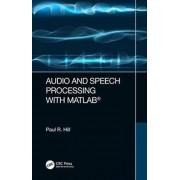 Audio and Speech Processing with MATLAB par Hill & Paul University of Bristol & United Kingdom