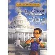 The Ghost Who Haunted the Capitol, Paperback/Steve Brezenoff