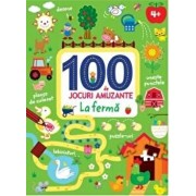 100 DE JOCURI AMUZANTE. LA FERMA/***