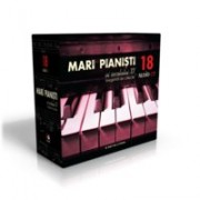 MARI PIANISTI AI SECOLULUI XX - DIGIPACK 4 - 18 cd-uri
