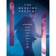 The Wedding Present - Sometimes These Words Just Don't Have To Be Said, Paperback/Richard Houghton