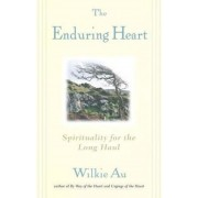The Enduring Heart: Spirituality for the Long Haul, Paperback