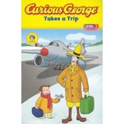 Curious George Takes a Trip: Level 1, Paperback/H. A. Rey