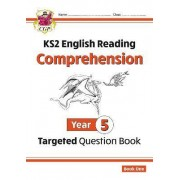 KS2 English Targeted Question Book: Year 5 Comprehension - Book 1: Comprehension Year 5 by CGP Books