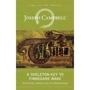 A Skeleton Key to Finnegans Wake: Unlocking James Joyce's Masterwork, Paperback