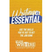 Writing is Essential: How to Use What You've Got to Get the Job Done, Hardcover/Judine Slaughter