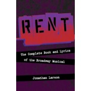 Rent: The Complete Book and Lyrics of the Broadway Musical, Paperback