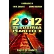 2012 Si Sosirea Planetei X - Commander X Tim R. Swartz Diane Tessman