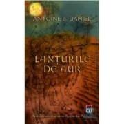 Lanturile de aur - Antoine B. Daniel
