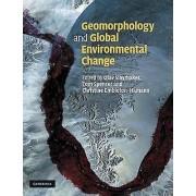 Geomorphology and Global Environmental Change by Olav Slaymaker & T...