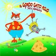 El Gordo Gato Rojo Y Sus Amigos: Libro Para Aprender a Contar Para Nińos Pequeńos. Cuento Para Nińos 4-8 Ańos, Libros En Espańol Para Nińos, Libros Il, Paperback/Liza Lucky