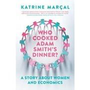 Who Cooked Adam Smith's Dinner', Paperback/Katrine Mar�al