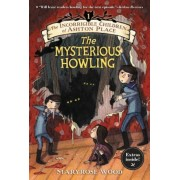 The Incorrigible Children of Ashton Place: Book I: The Mysterious Howling, Paperback