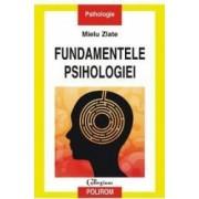 Fundamentele psihologiei - Mielu Zlate
