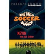 The Wild Soccer Bunch, Book 1, Kevin the Star Striker, Paperback
