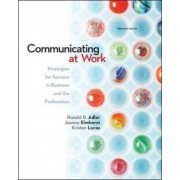 Communicating at Work: Strategies for Success in Business and the Professions, Paperback (11th Ed.)