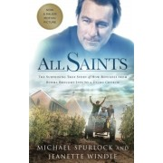 All Saints: The Surprising True Story of How Refugees from Burma Brought Life to a Dying Church, Paperback