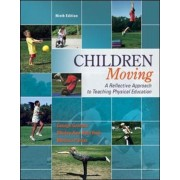 Children Moving: A Reflective Approach to Teaching Physical Education, Hardcover (9th Ed.)
