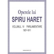 Operele lui Spiru Haret. Volumul VI - Parlamentare, 1907-1911