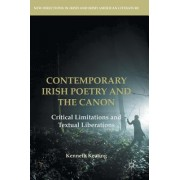 Contemporary Irish Poetry and the Canon: Critical Limitations and Textual Liberations