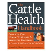 Cattle Health Handbook - Preventative Care, Disease Treatments and Emergency Procedures (Thomas Heather Smith)(Paperback) (9781603420907)