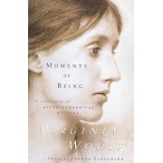 Moments of Being: Second Edition, Paperback