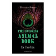 THE Burgess Animal Book for Children (Illustrated): Wonderful & Educational Nature and Animal Stories for Kids, Paperback/Thornton Burgess