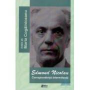 Edmond Nicolau Corespondenta Intermitenta - Maria Cogalniceanu