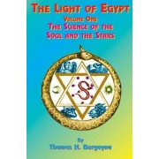 The Light of Egypt: Volume One, the Science of the Soul and the Stars, Paperback