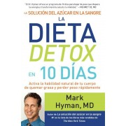 La Soluci?n del Az?car En La Sangre. La Dieta Detox En 10 Dias / The Blood Sugar Solution 10-Day Detox Diet (Spanish), Paperback