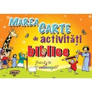 Marea carte de activitati biblice. Joaca te coloreaza!