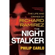 The Night Stalker: The Life and Crimes of Richard Ramirez, Paperback