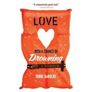Love with a Chance of Drowning, Paperback/Torre DeRoche