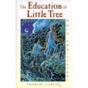 The Education of Little Tree, Hardcover/Forrest Carter