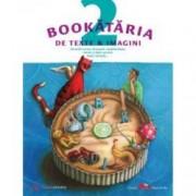 Bookataria de texte and imagini. Povestiri scrise desenate condimentate sarate si dulci pentru toate varstele...