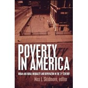 Poverty in America: Urban and Rural Inequality and Deprivation in the 21st Century, Paperback/Max J. Skidmore