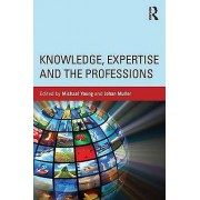 Knowledge Expertise and the Professions by Michael Young & Johan Mu...