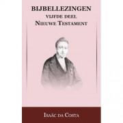 Bijbellezingen: Nieuwe Testament De Heer met discipelen op reis t/m De rijke jongeling - Isaac da Costa en Johan Schimsheimer