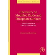 Chemistry on Modified Oxide and Phosphate Surfaces: Fundamentals and Applications - Fundamentals and Applications (9780123725547)
