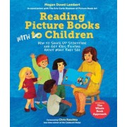 Reading Picture Books with Children: How to Shake Up Storytime and Get Kids Talking about What They See, Hardcover
