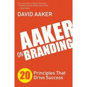 Aaker on Branding: 20 Principles That Drive Success, Hardcover