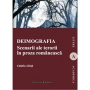 Deimografia. Scenarii ale terorii in proza romaneasca/Catalin Ghita