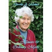 Memoirs of an Ordinary Mystic, Paperback/Dorothy G. MacLean