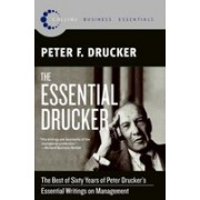 The Essential Drucker.The Best of Sixty Years of Peter Drucker's Essential Writings on Management.